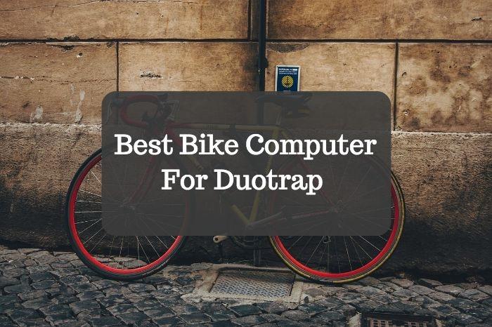 Best Bike Computer For Duotrap